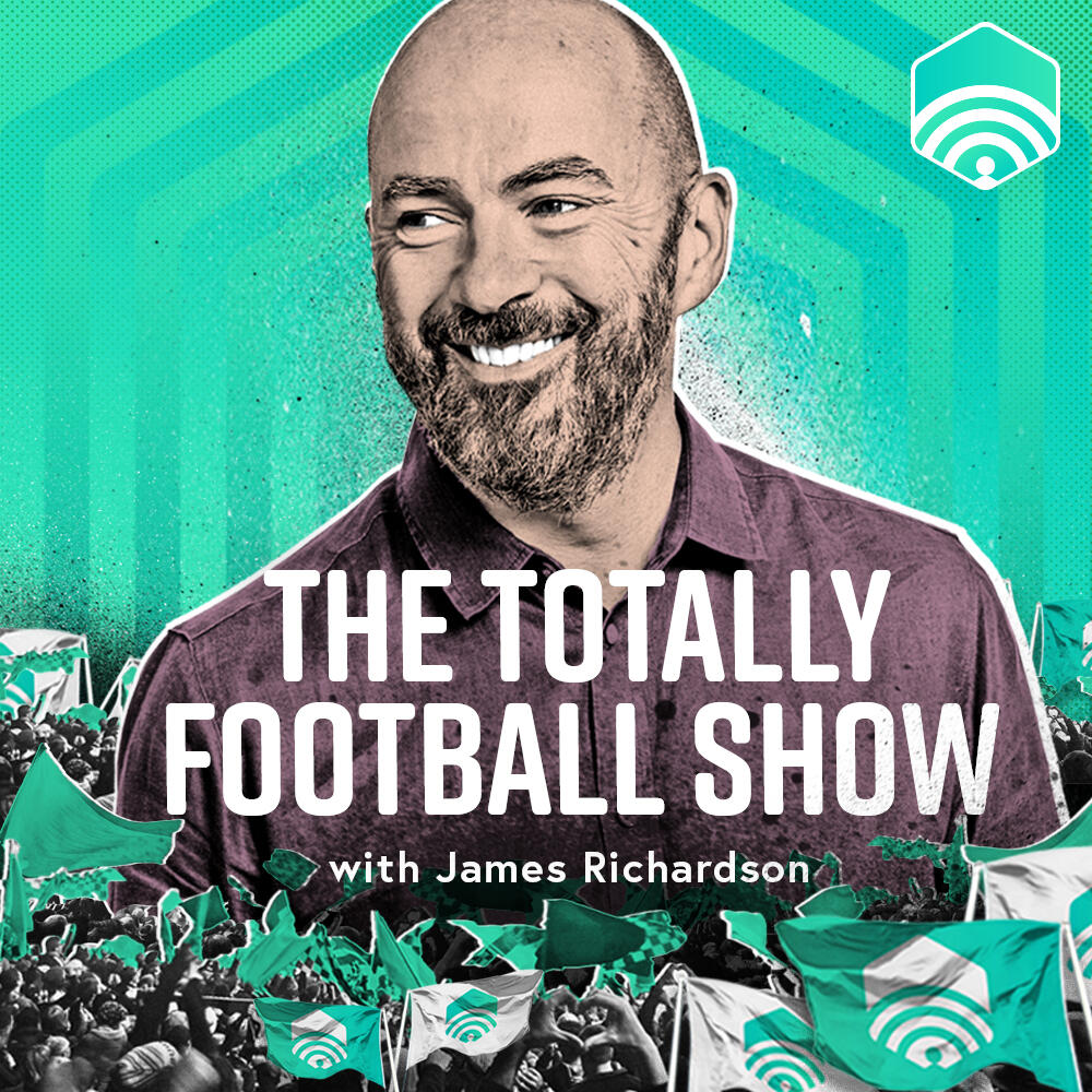 The Totally Football Show with James Richardson