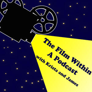 The Film Within A Podcast