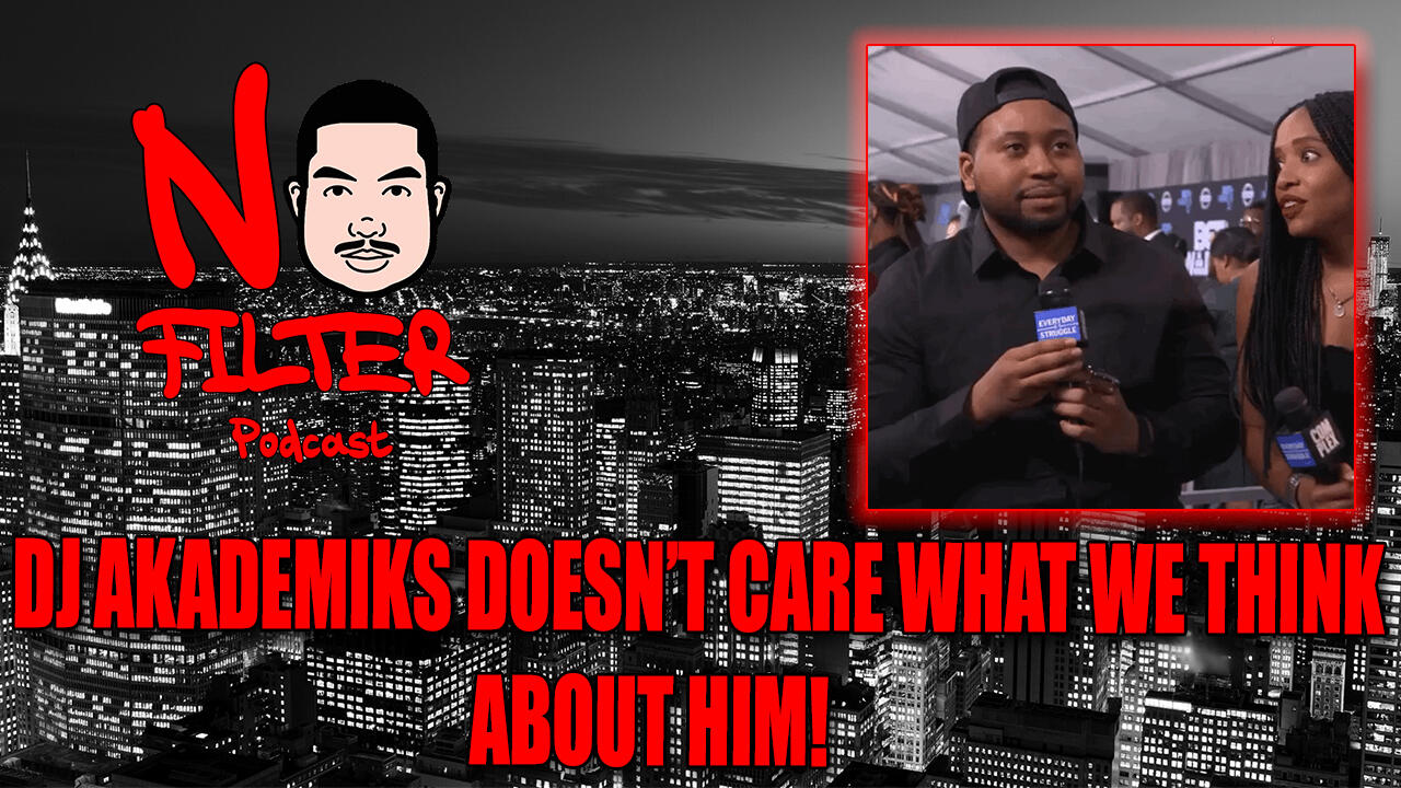 Dj Akademiks Doesnt Care What We Think About