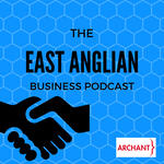 The East Anglian Business Podcast