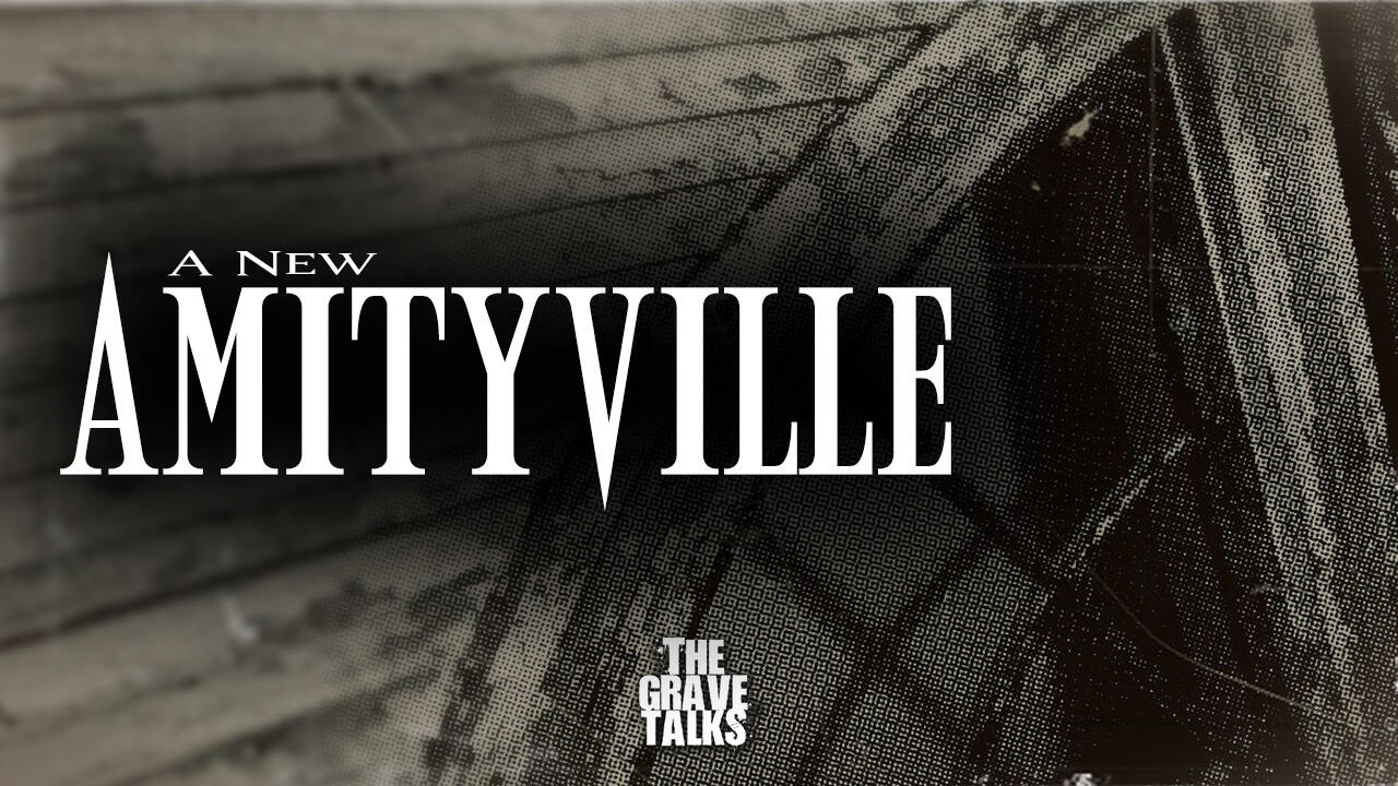 A New Amityville Horror | The Grave Talks Preview – Real