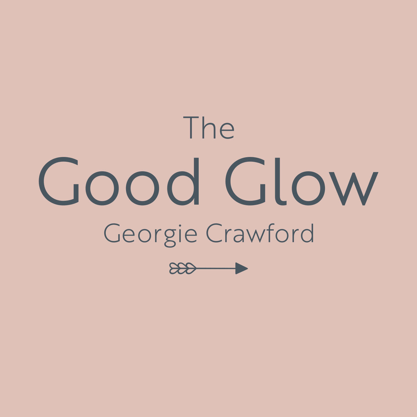 1: The Good Glow with Pippa O'Connor Ormond