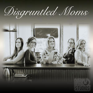 Disgruntled Moms