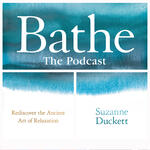 The Bathe Podcast – Immersive listening