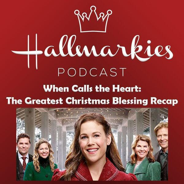 When Calls The Heart Christmas.Audioboom Hallmarkies When Calls The Heart The Greatest