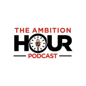 The Ambition Hour Podcast