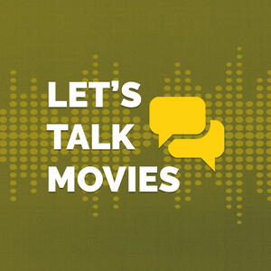 Let's Talk Movies
