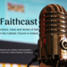 Faithcast visual for use by parishes and dioceses
