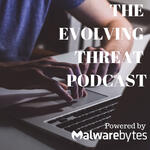 The Evolving Threat Podcast