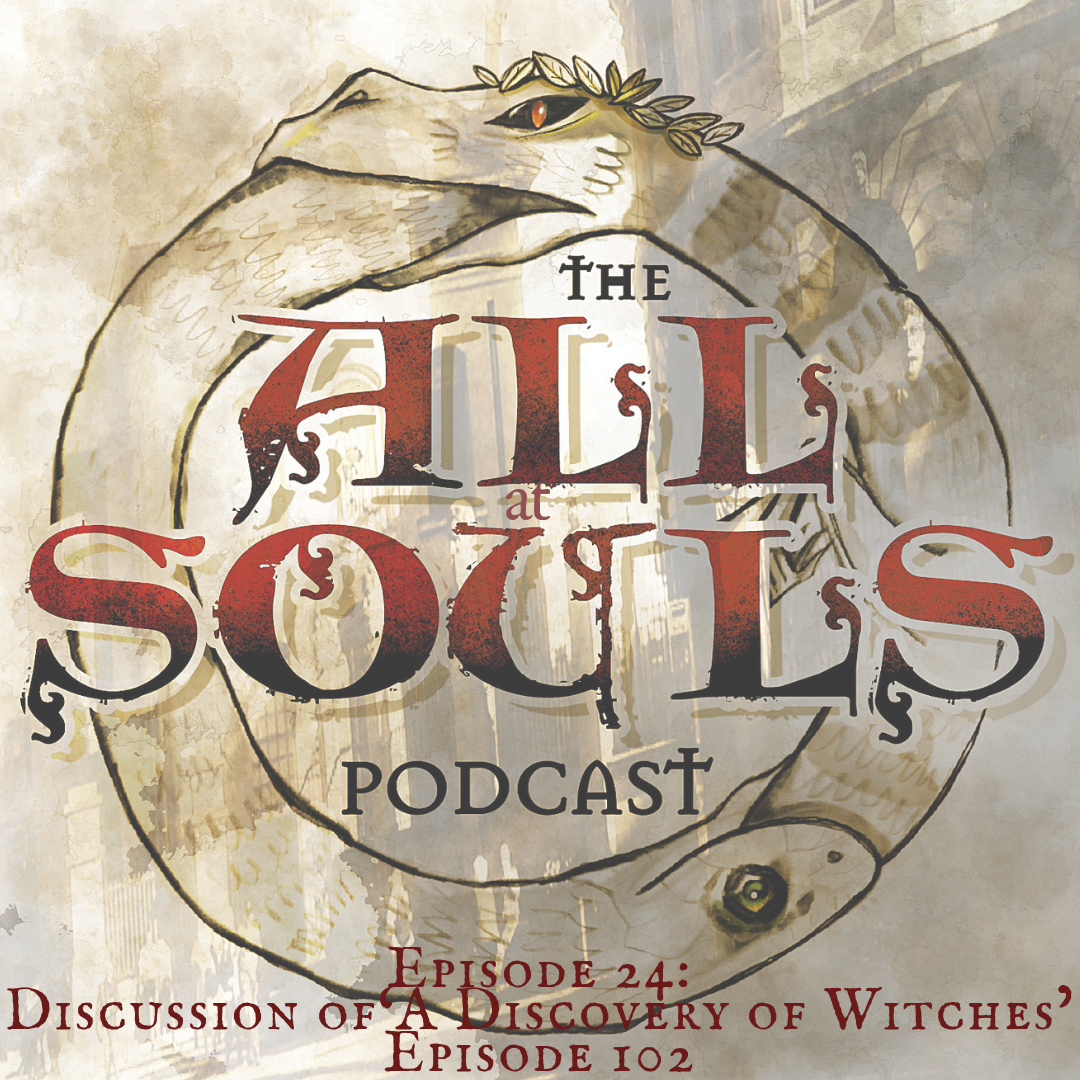 24: Discussion of 'A Discovery of Witches' Episode 102