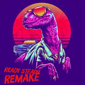 Ready Steady Remake