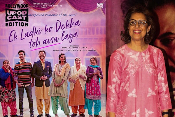 "Ep 237- ""Love is Love"" dir. Shelley Chopra Dhar talks Ek Ladki Ko Dekha To Aisa Laga"