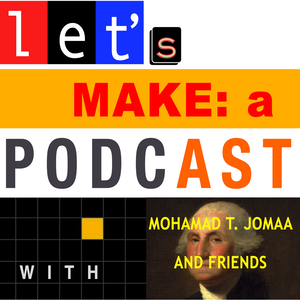 Let's Make a Podcast with Mohamad T. Jomaa and Friends