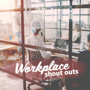 Workplace Shout Outs