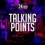 Talking Points by 24 Swish