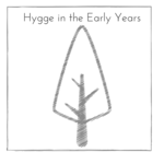 Hygge in the Early Years