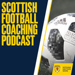 Scottish Football Coaching Podcast