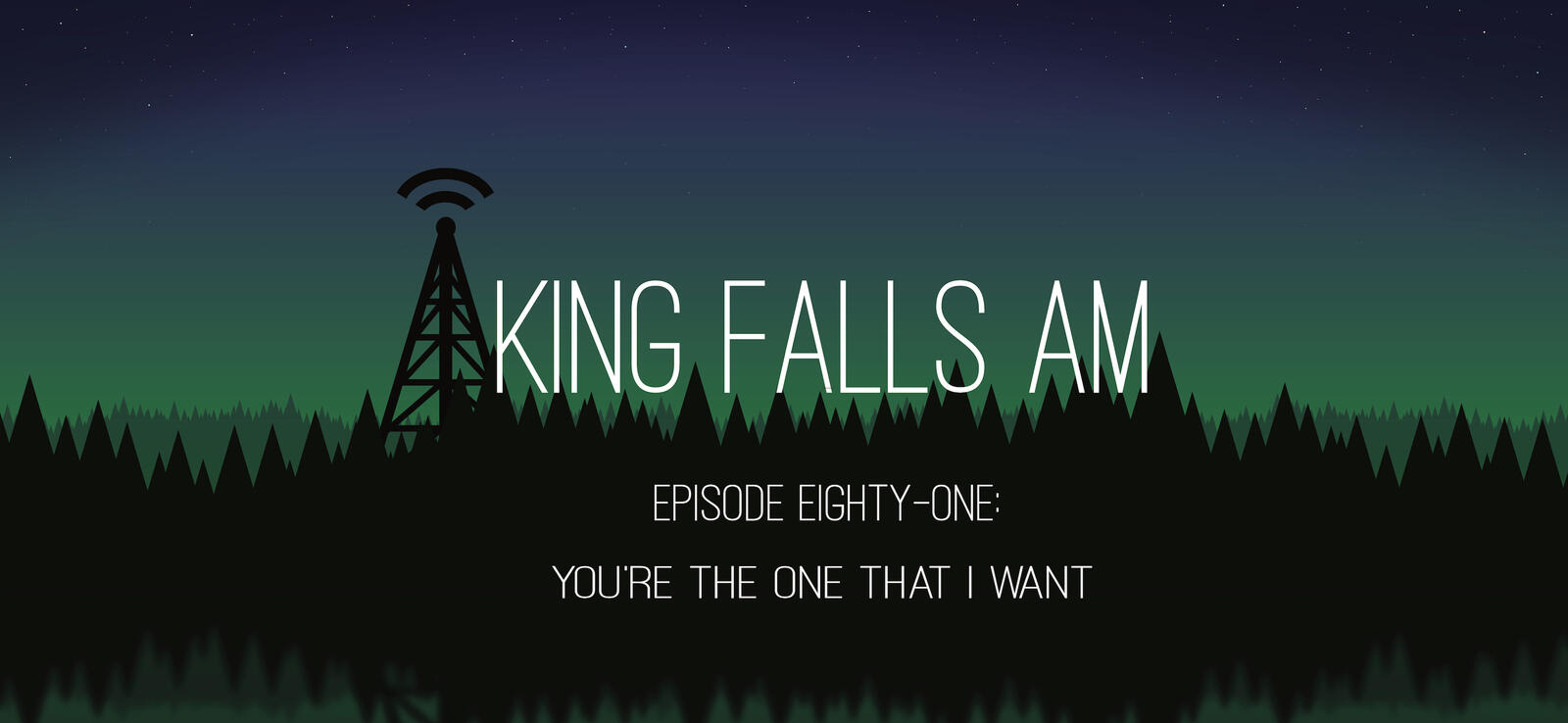 Episode Eighty-One: You're The One That I Want