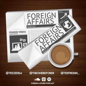 Foreign Affairs Podcast