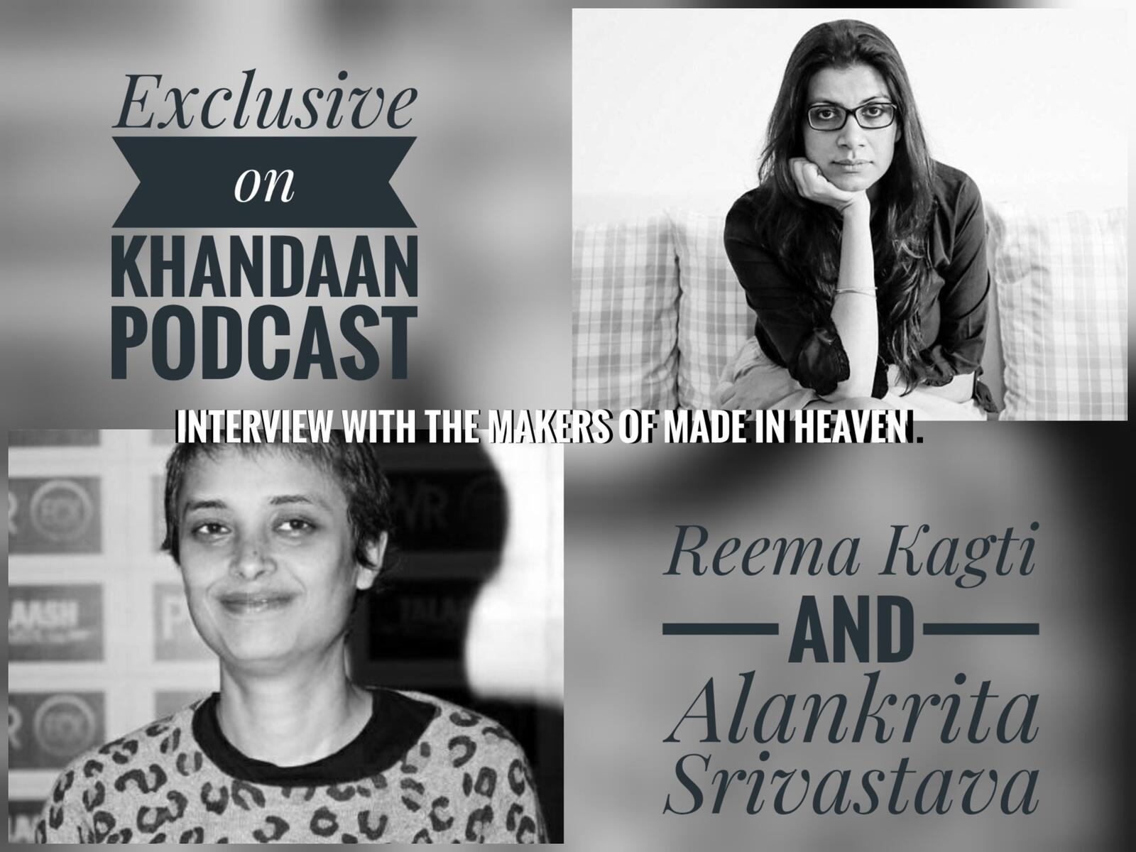 Ep 238- Reema Kagti and Alankrita Shrivastav Interviews- Made In Heaven