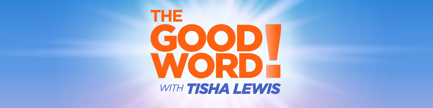 The Good Word with Tisha Lewis