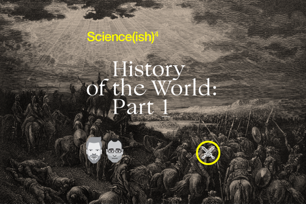12: History of the World: Part 1