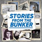 Stories From The Bunker