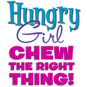 Hungry Girl: Chew the Right Thing!