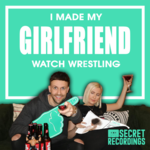 I Made My Girlfriend Watch Wrestling