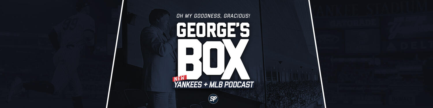 George's Box - Yankees MLB Podcast
