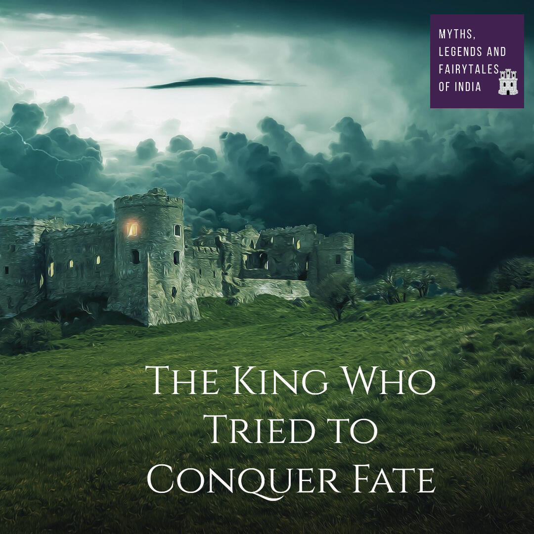 The King Who Tried to Conquer Fate- Part II