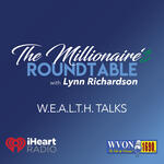 The Millionaire's Roundtable with Lynn Richardson