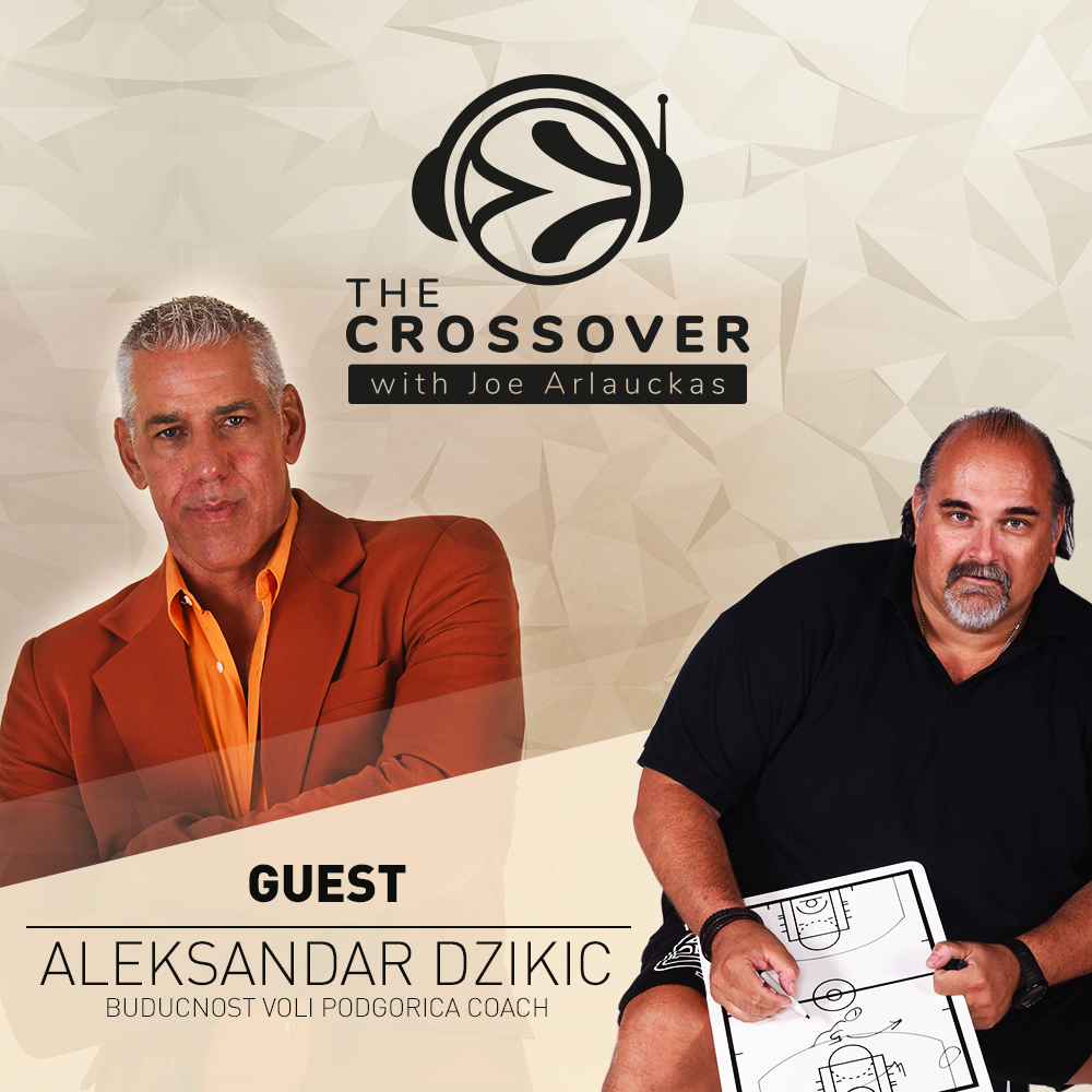 The Crossover: Aleksandar Dzikic