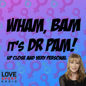 Wham Bam It's Dr Pam - Sex and Relationship Podcast