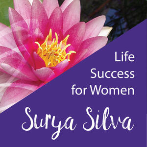 Life Success for Women with Surya Silva