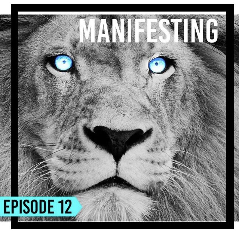 13: Episode 12 | Manifesting & the Law of Attraction