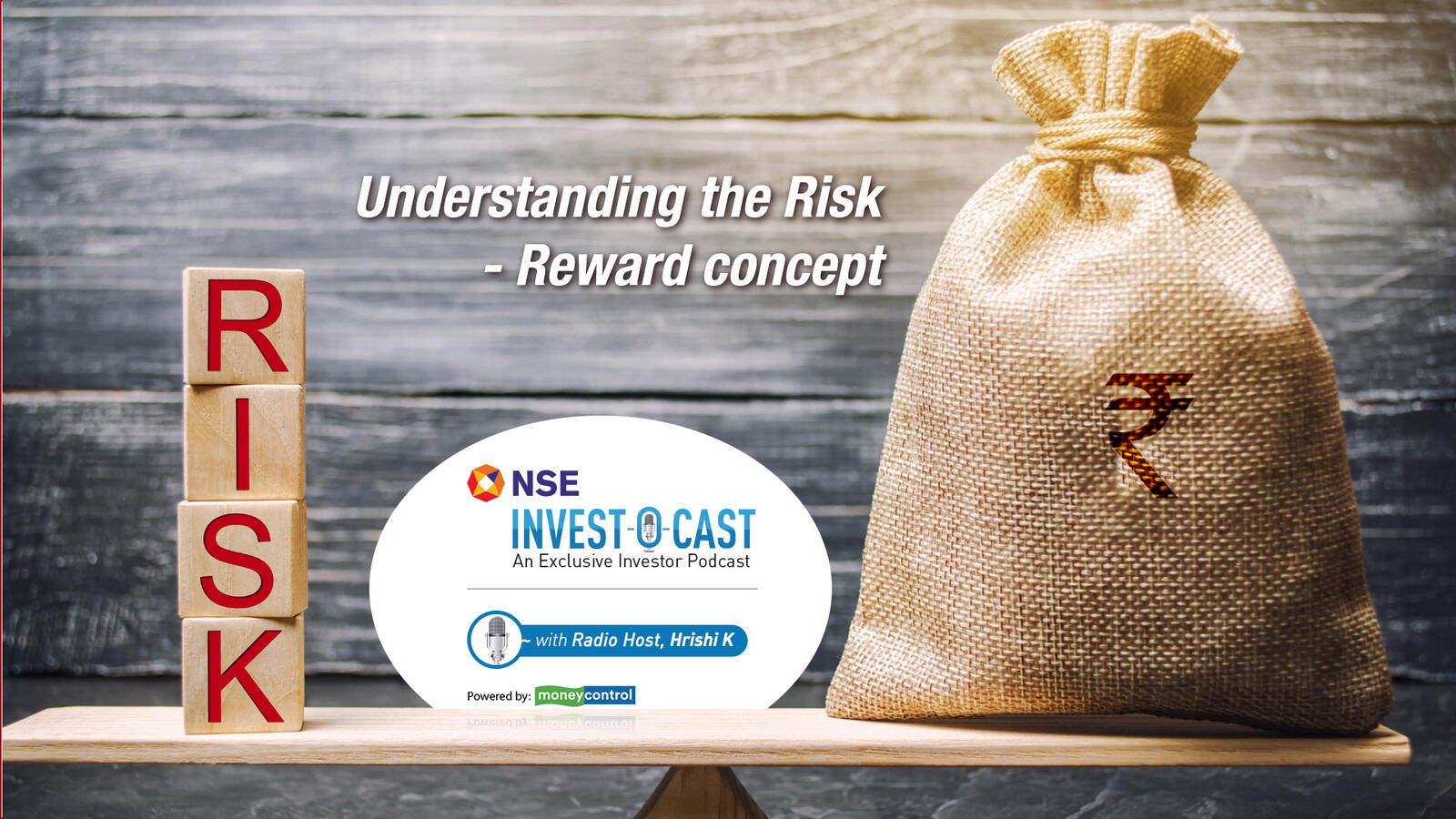Image result for Podcast | NSE Invest O Cast episode 20: Factoring risks and rewards while investing