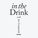 In The Drink with Joe Campanale