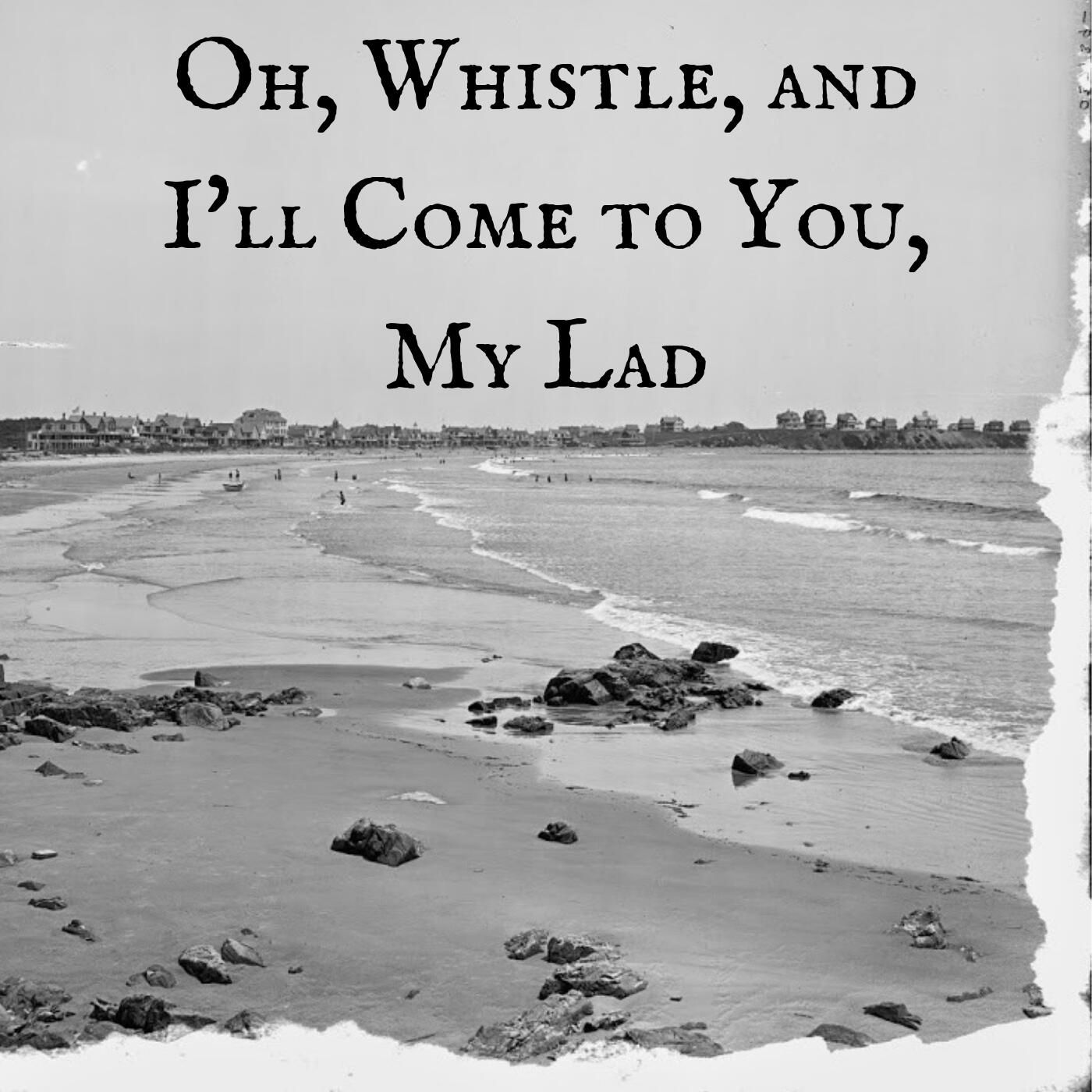 46: Oh, Whistle, and I'll Come to You, My Lad – Scare You To