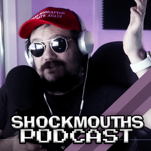 The ShockMouths Podcast