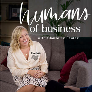 Humans of Business with Charlotte Pearce