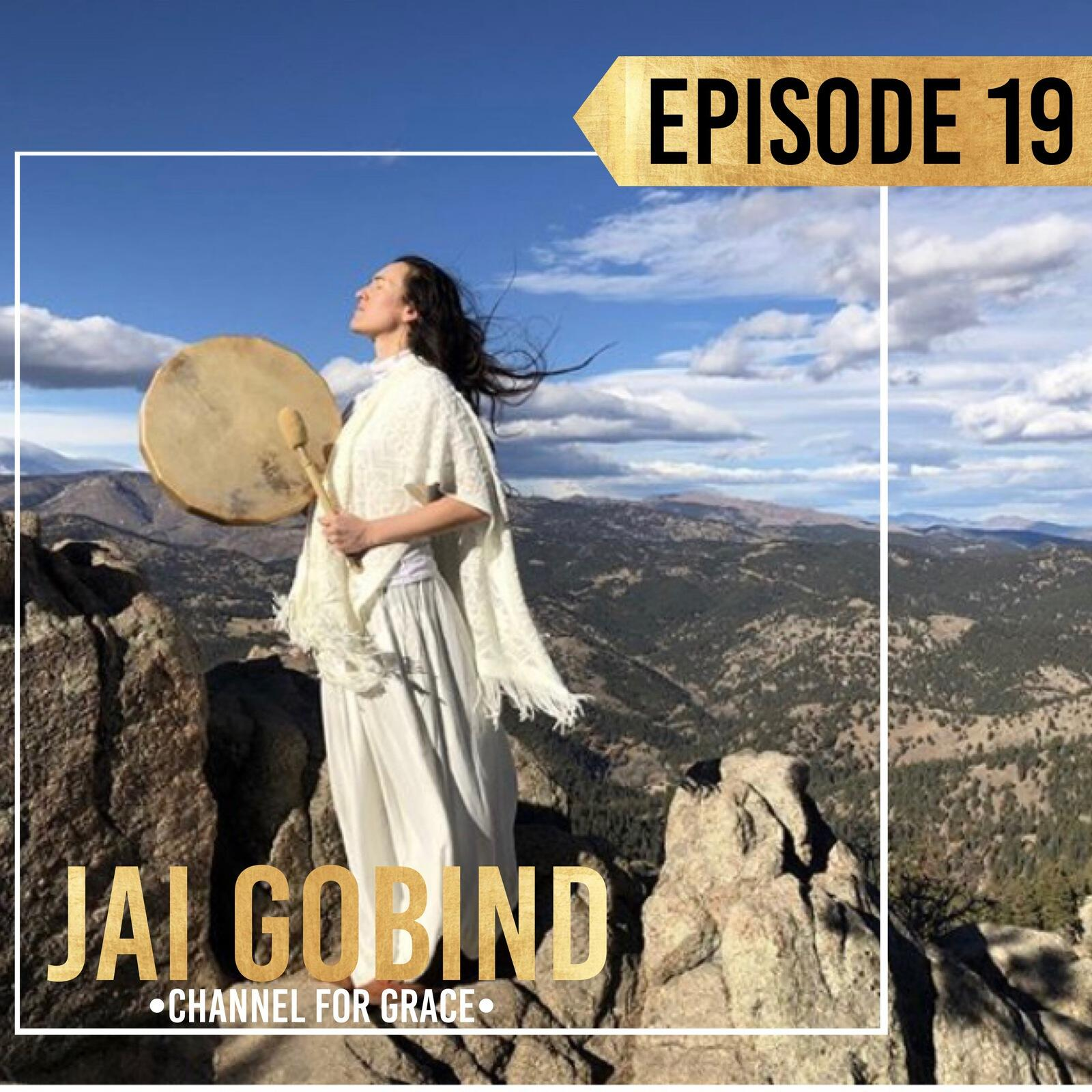 20: Episode 19 | Jai Gobind | Lightworkers, the Divine Feminine, Tarot Reading for the Bejewelled Collective