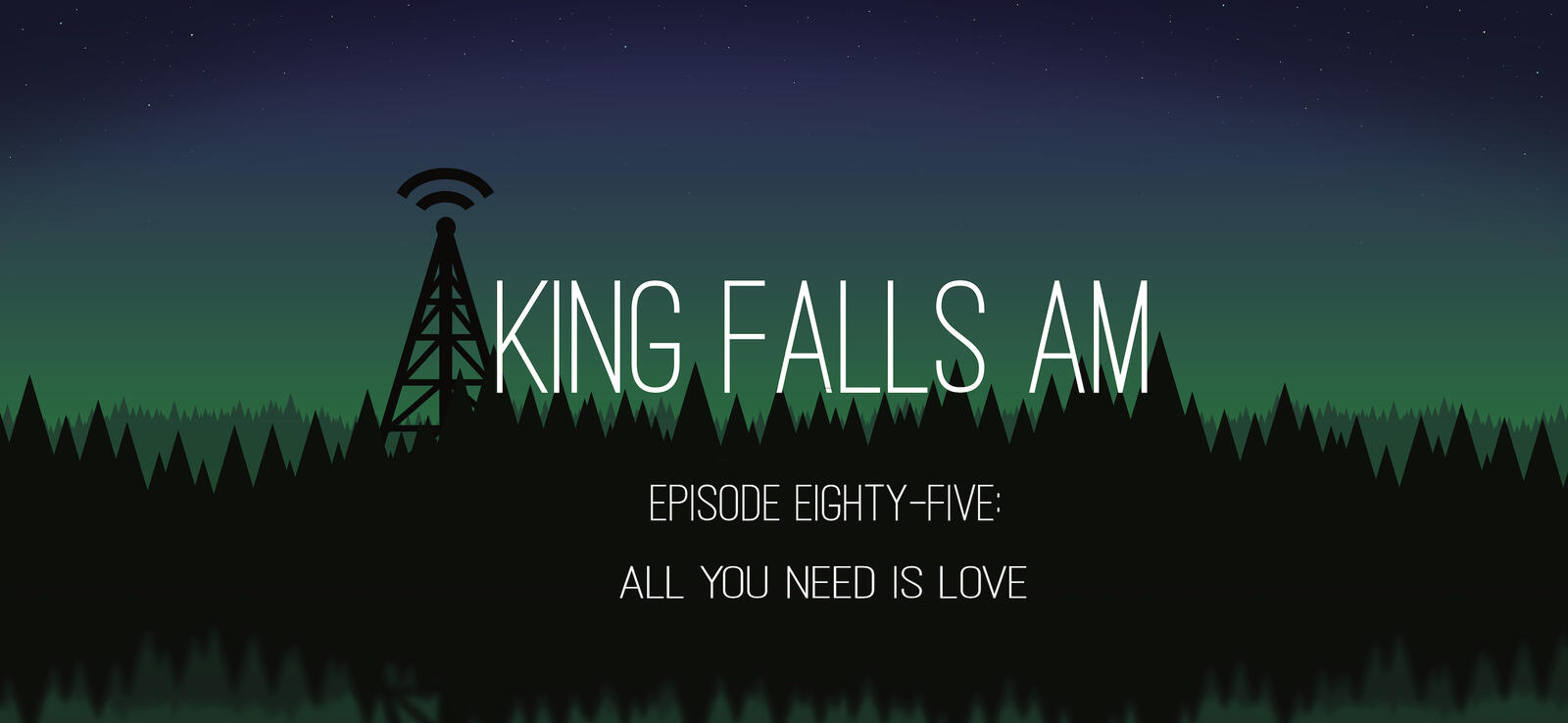 Episode Eighty-Five: All You Need Is Love