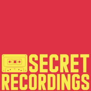 Secret Recordings