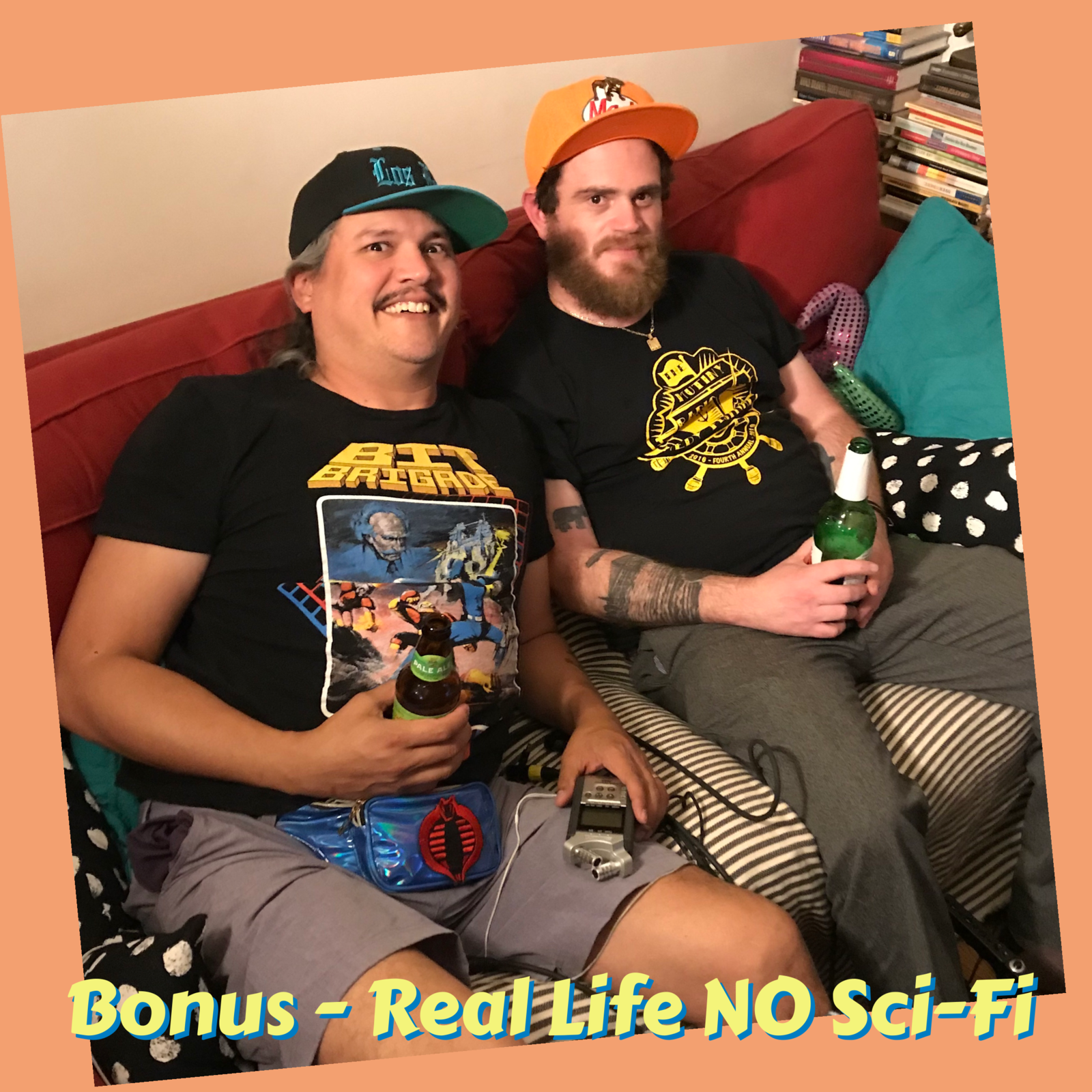 197: Bonus Real Life NO Sci-Fi - GOT Pizza and Border?