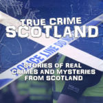True Crime Scotland
