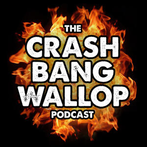 The CRASH BANG WALLOP Podcast
