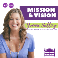 2: My Mission & Vision as a Bed and Breakfast Coach