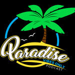 Paradise Vibes Only Podcast