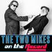 The Two Mikes - On the Record